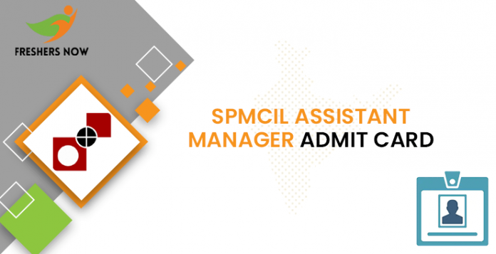SPMCIL Assistant Manager Admit Card
