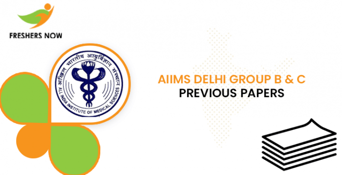AIIMS Delhi Group B C Previous Papers