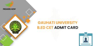 Gauhati University B.Ed CET Admit Card