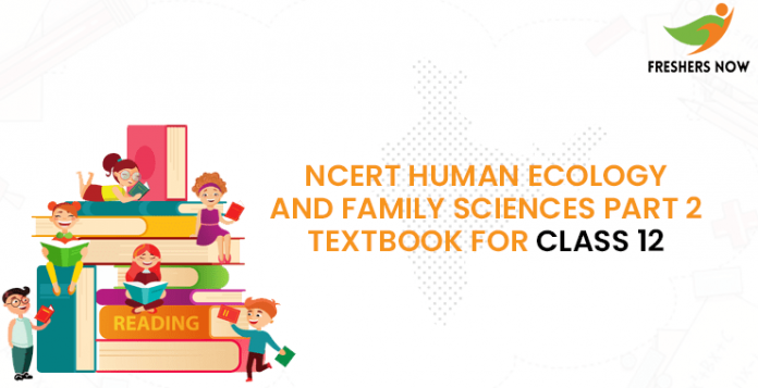 NCERT Class 12 Human Ecology and Family Sciences Part 2 Textbook