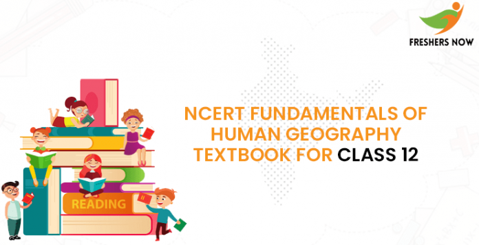 NCERT Fundamentals of Human Geography Textbook for class 12