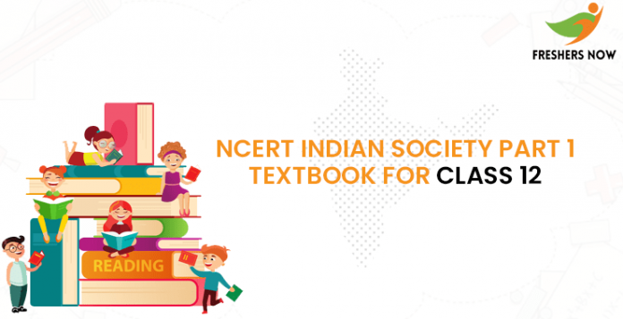 NCERT Indian Society Part 1 Textbook for class 12