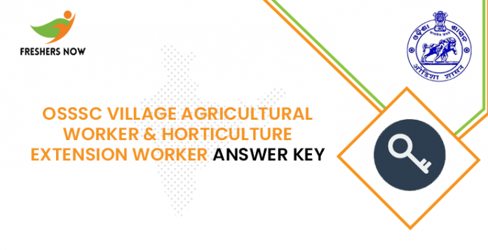 OSSSC Village Agricultural Worker & Horticulture Extension Worker Answer Key+