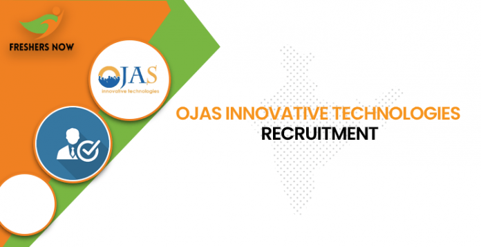 Ojas Innovative Technologies Recruitment