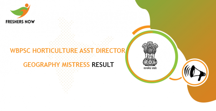 WBPSC Horticulture Assistant Director, Geography Mistress Result