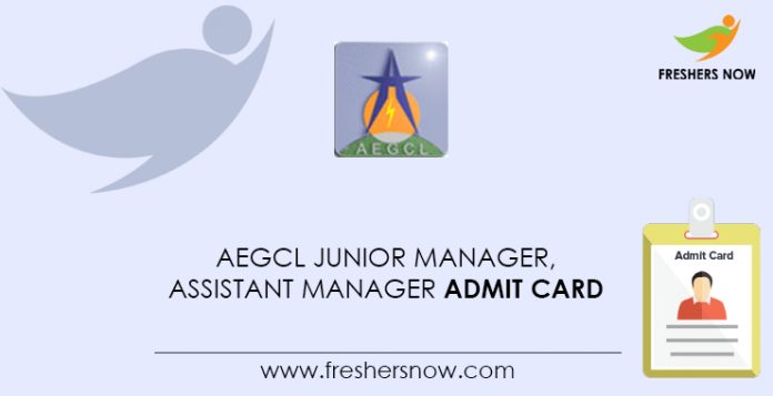 AEGCL Junior Manager, Assistant Manager Admit Card