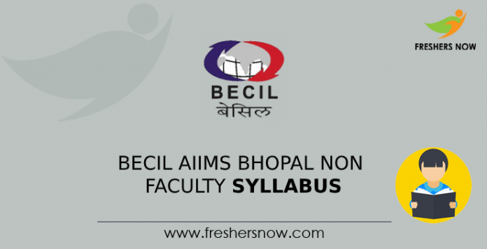 BECIL AIIMS Bhopal Non Faculty Syllabus 2021