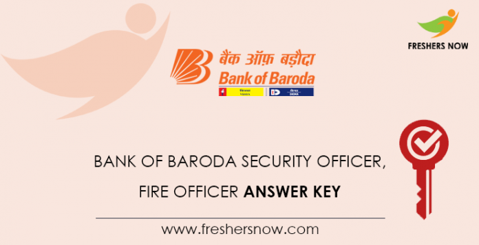 Bank of Baroda Security Officer, Fire Officer Answer Key