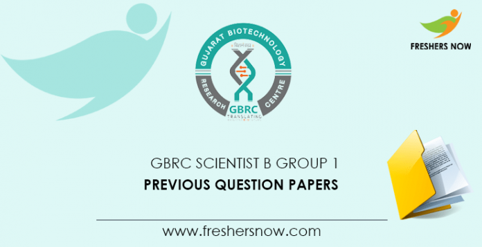GBRC Scientist B Group 1 Previous Question Papers