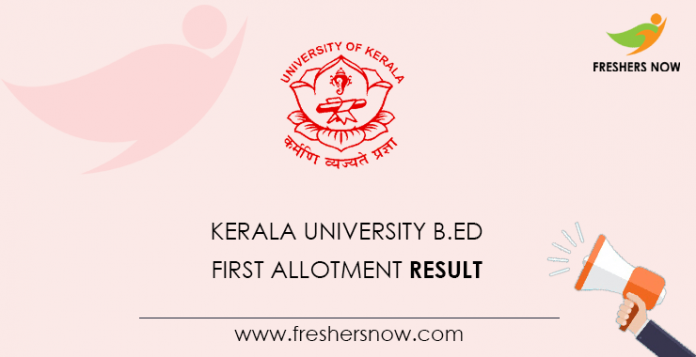 Kerala University B.Ed First Allotment Result