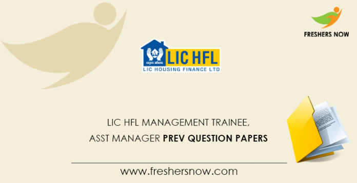LIC HFL Management Trainee, Assistant Manager Previous Question Papers