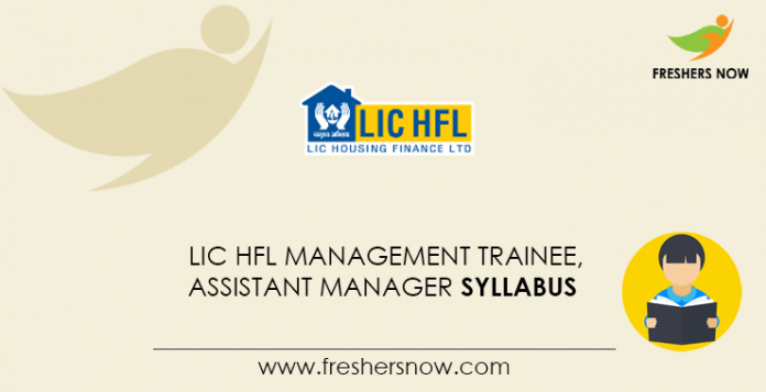 LIC HFL Management Trainee, Assistant Manager Syllabus