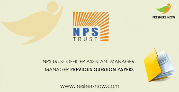 NPS Trust Officer Assistant Manager, Manager Previous Question Papers
