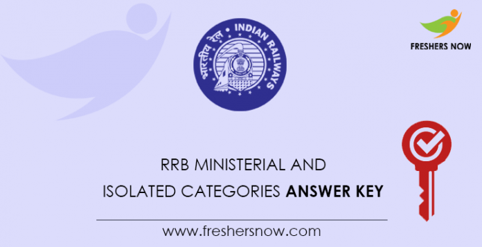 RRB Ministerial and Isolated Categories Answer key