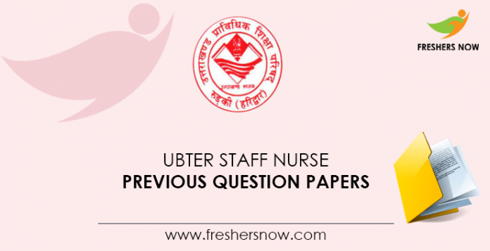 UBTER Staff Nurse Previous Question Papers