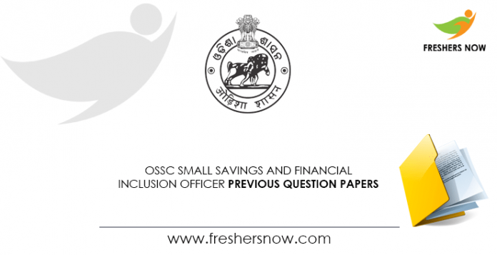 OSSC Small Savings and Financial Inclusion Officer Previous Question Papers