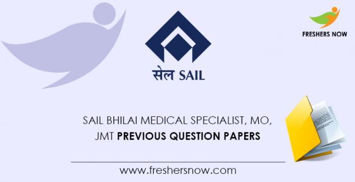 SAIL Bhilai Medical Specialist, MO, JMT Previous Question Papers