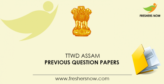TTWD Assam Previous Question Papers