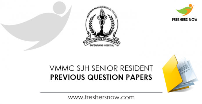 VMMC SJH Senior Resident Previous Question Papers