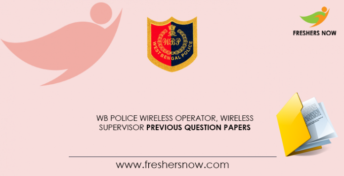 WB Police Wireless Operator, Wireless Supervisor Previous Question Papers