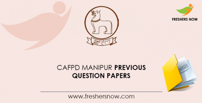 CAFPD-Manipur-Previous-Question-Papers