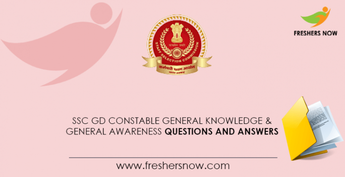 SSC GD Constable General Knowledge & General Awareness Questions and Answers