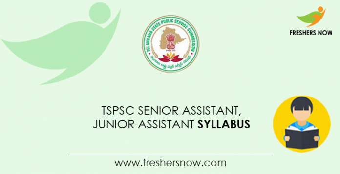 TSPSC Senior Assistant, Junior Assistant Syllabus