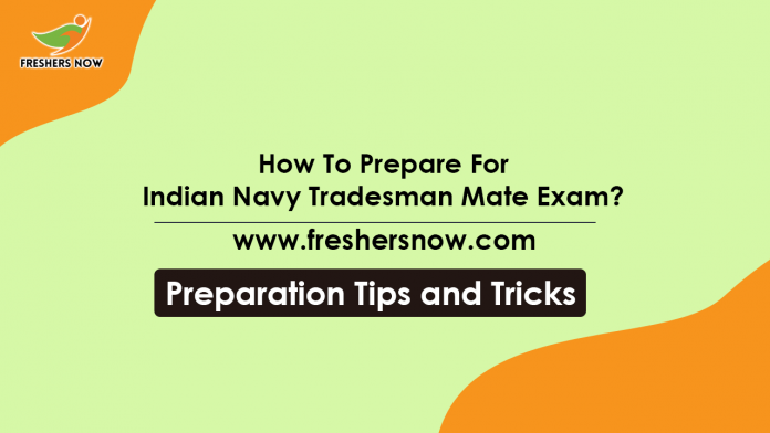 How to Prepare for Indian Navy Tradesman Mate Exam Preparation Tips, Study Plan