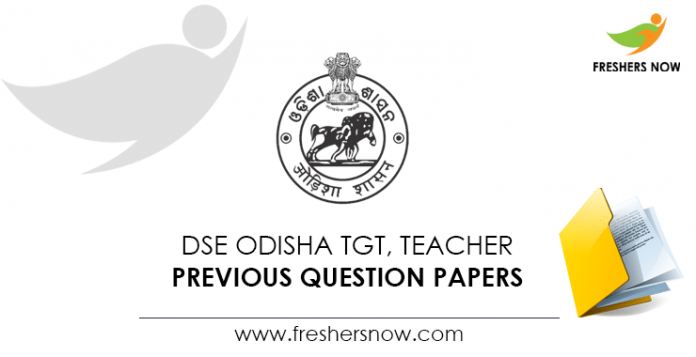DSE Odisha TGT, Teacher Previous Question Papers