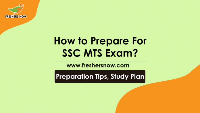 How To Prepare for SSC MTS Exam Preparation Tips, Study Plan