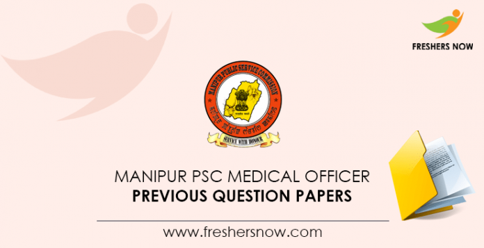 Manipur PSC Medical Officer Previous Question Papers
